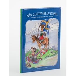 Barnsmart - Bok - När Gustav Blev Kung