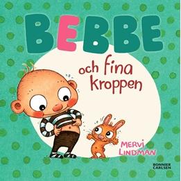 Bonnier Carlsen - Bok - Bebbe Och Fina Kroppen