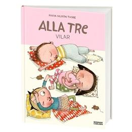 Maria Nilsson Thore, Alla tre vilar