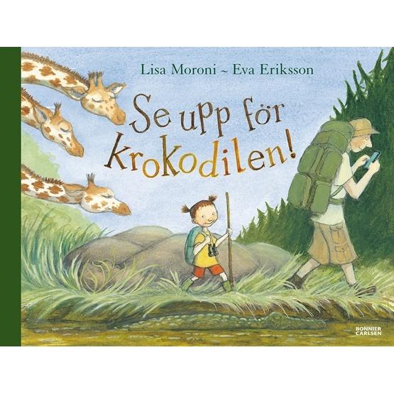 Lisa Moroni, Se upp för krokodilen!