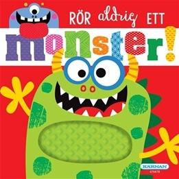 Kärnan, Rör aldrig ett Monster!