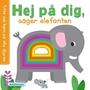 Kärnan, Hej på dig, säger elefanten