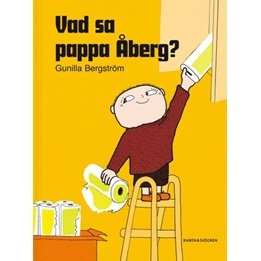 Alfons Åberg, Vad sa pappa Åberg?