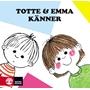 Totte & Emma, Totte & Emma känner