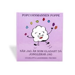 Poppe - Böcker - När Jag Är Som Gladast Då Jonglerar Jag